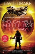 Though Hell Should Bar the Way - (The Republic of Cinnabar Navy series #12) ebook by