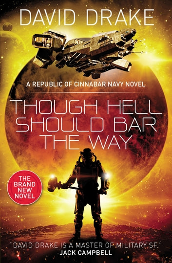 Though Hell Should Bar the Way - (The Republic of Cinnabar Navy series #12) ebook by David Drake