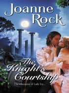 The Knight's Courtship ebook by Joanne Rock