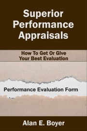 Superior Performance Appraisals ebook by Alan E. Boyer