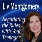 Negotiating the Rules with Your Teenager - Communicating with Your Teen audiobook by Made for Success, Made for Success