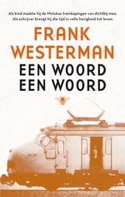 Een woord een woord ebook by Frank Westerman