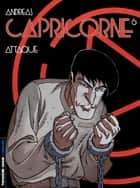 Capricorne - tome 06 - Attaque ebook by Andreas, Andreas