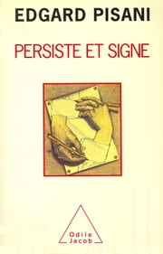 Persiste et signe ebook by Edgard Pisani