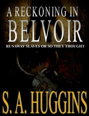 A Reckoning in Belvoir ebook by S.A. Huggins