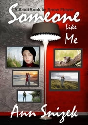 Someone Like Me: A ShortBook by Snow Flower ebook by Ann Snizek