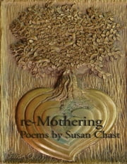 re-Mothering ebook by Susan Chast