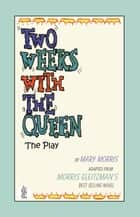Two Weeks with the Queen ebook by Mary Morris