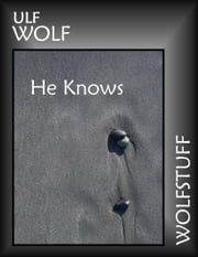 He Knows ebook by Ulf Wolf