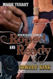 Quick Silver Ranch: Roped & Ready ebook by Marie Tuhart