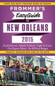Frommer's EasyGuide to New Orleans 2015 ebook by Diana K. Schwam