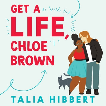 Get A Life, Chloe Brown audiobook by Talia Hibbert