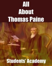 All About Thomas Paine ebook by Students' Academy