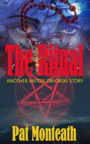 The Ritual - Occult & Supernatural series, #3 ebook by Pat Monteath