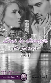 The promise - Love is stronger tome 2 ebook by Laurie-Anne J.
