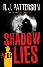 Shadow of Lies ebook by R.J. Patterson