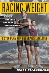 Racing Weight - How to Get Lean for Peak Performance ebook by Fitzgerald