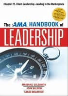 The AMA Handbook of Leadership, Chapter 22 ebook by Marshall GOLDSMITH
