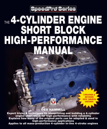 The 4-Cylinder Engine Short Block High-Performance Manual - New Updated & Revised Edition ebook by Des Hammill