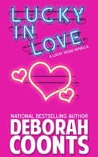 Lucky in Love ebook by Deborah Coonts