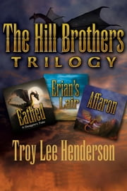 The Hill Brothers Trilogy ebook by Troy Lee Henderson