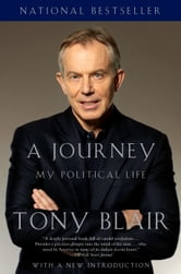 A Journey - My Political Life ebook by Tony Blair