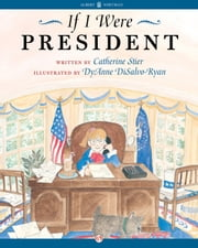 If I Were President ebook by Catherine Stier,Diane DiSalvo-Ryan