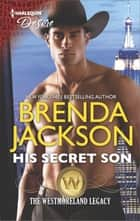 His Secret Son - A Surprise Pregnancy Western Romance ebook by Brenda Jackson