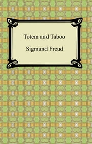 Totem and Taboo ebook by Sigmund Freud