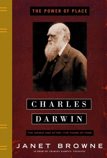 Charles Darwin - The Power of Place ebook by Janet Browne