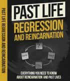 Past Life Regression And Reincarnation ebook by Anonymous