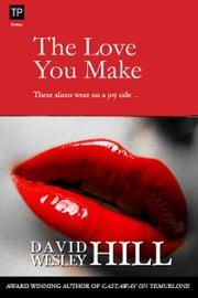 The Love You Make ebook by David Wesley Hill