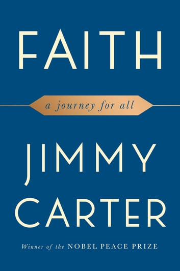 Faith - A Journey For All ebook by Jimmy Carter