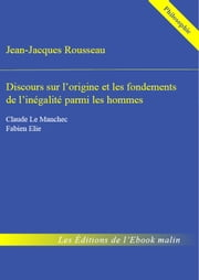 Discours sur l'origine et les fondements de l'inégalité parmi les hommes - édition enrichie ebook by Kobo.Web.Store.Products.Fields.ContributorFieldViewModel