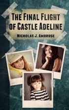 The Final Flight of Castle Adeline (A Ruby Celeste universe novel) ebook by Nicholas J. Ambrose