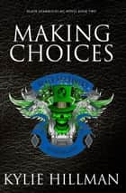 Making Choices ebook by Kylie Hillman