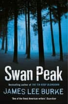 Swan Peak ebook by James Lee Burke