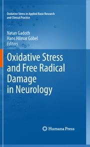 Oxidative Stress and Free Radical Damage in Neurology ebook by Natan Gadoth,Hans Hilmar Göbel