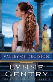 Valley of Decision - A Novel ebook by Lynne Gentry