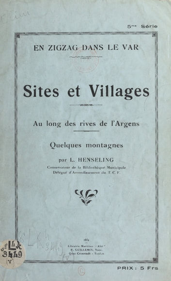 Sites et villages au long des rives de l'Argens - Quelques montagnes ebook by Louis Henseling