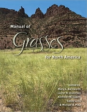 Manual of Grasses for North America ebook by Mary E. Barkworth,Laurel K. Anderton,Kathleen M. Capels,Sandy Long,Michael B. Piep