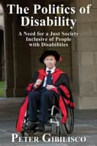 The Politics of Disability ebook by Peter Gibilisco,Frank Stilwell