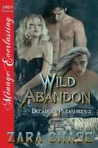 Wild Abandon ebook by Zara Chase