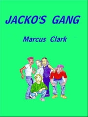 JACKO'S GANG ebook by Marcus Clark