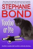 Voodoo or Die - a humorous romantic mystery ebook by Stephanie Bond