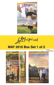 Harlequin Love Inspired May 2016 - Box Set 1 of 2 - An Amish Match\Claiming the Single Mom's Heart\Coast Guard Sweetheart ebook by Jo Ann Brown,Glynna Kaye,Lisa Carter
