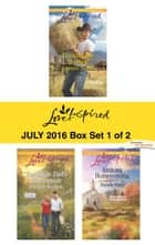 Harlequin Love Inspired July 2016 - Box Set 1 of 2 - Trusting the Cowboy\The Single Dad's Redemption\Arizona Homecoming ebook by Carolyne Aarsen, Roxanne Rustand, Pamela Tracy