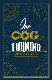 One Cog Turning ebook by Anthony Laken