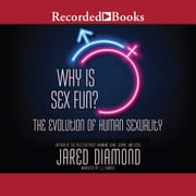 Why is Sex Fun? - The Evolution of Human Sexuality audiobook by Jared Diamond