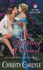 「One Tempting Proposal」(Christy Carlyle著)